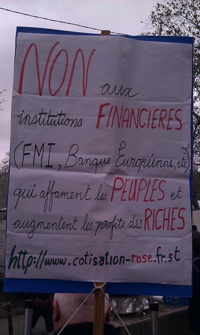 NON aux institutions financières (FMI, banque centrale européenne, etc...) qui affament les peuples et augmentent les profits des riches