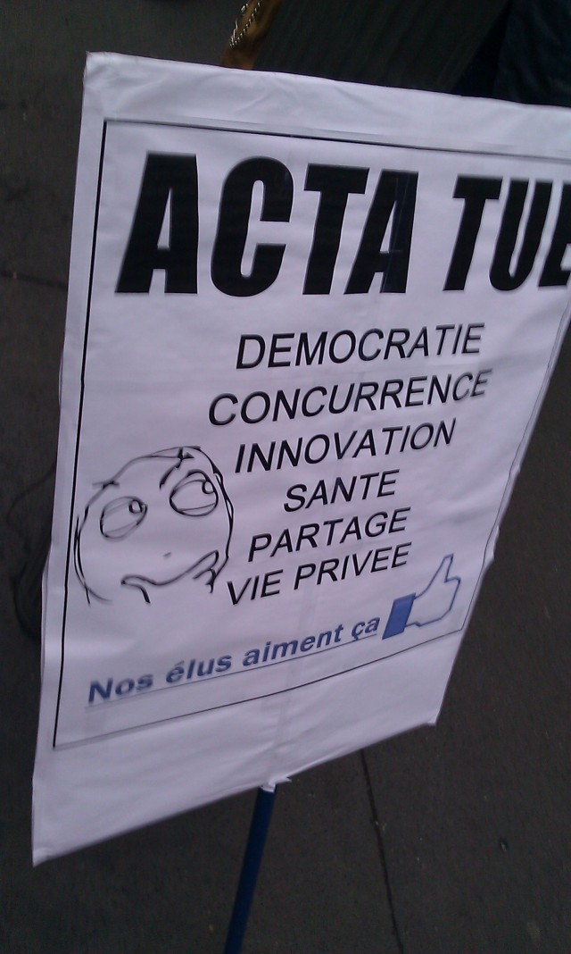 ACTA tue : démocratie, concurrence, innovation, santé, partage, vie privée. Nos élus aiment ça [ACTA kills: democracy, concurrence, innovation, health, sharing, privacy. Our elected representatives like that]