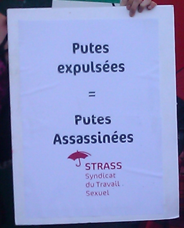 Putes expulsées = putes assassinées, syndicat du travail sexuel [Evicted prostitutes = killed prostitutes, union of sex work]