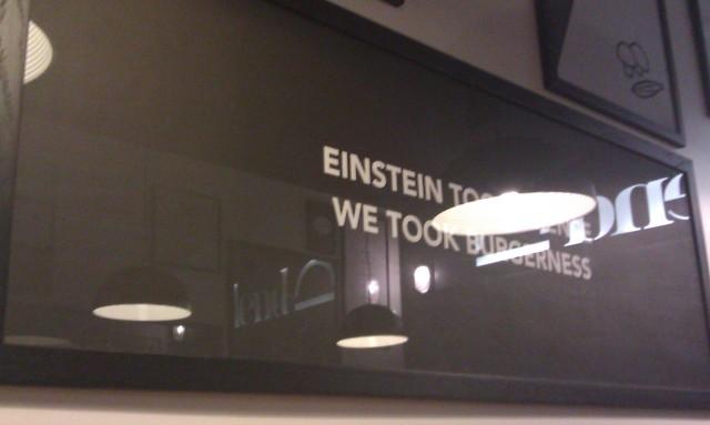 Einstein took science, we took burgerness