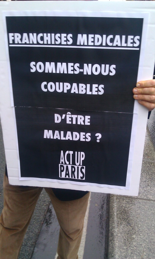 Franchises médicales : sommes-nous coupables d'être malades?, Act Up Paris [Exceeding fees: Are we guilty of being ill?, Act Up Paris]