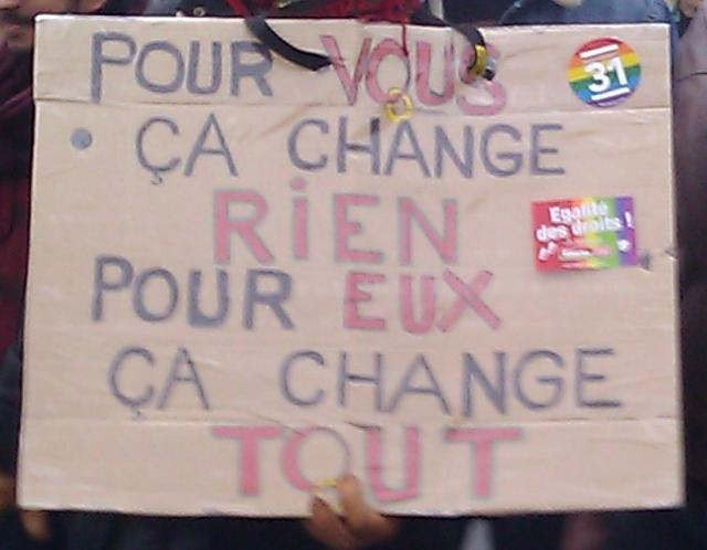 Pour vous ça change rien. Pour eux ça change tout. [For you it changes nothing. For them it changes everything.]