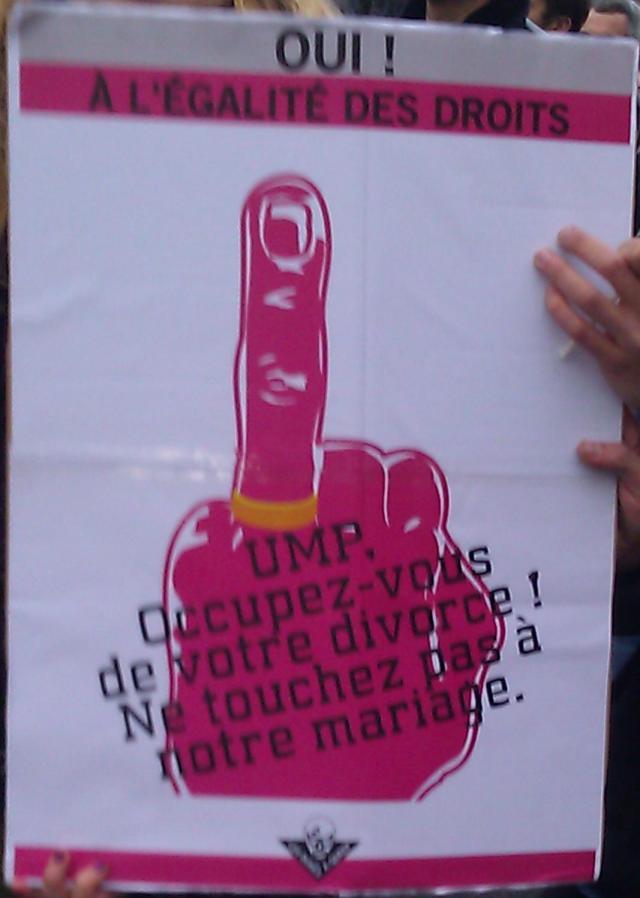 Oui à l'égalité des droits! UMP, occupez-vous de votre divorce! Ne touchez pas à notre mariage, les dur(e)s à queer [Yes to equal rights! UMP, take care of your divorce! Do not touch our wedding, tough queers]