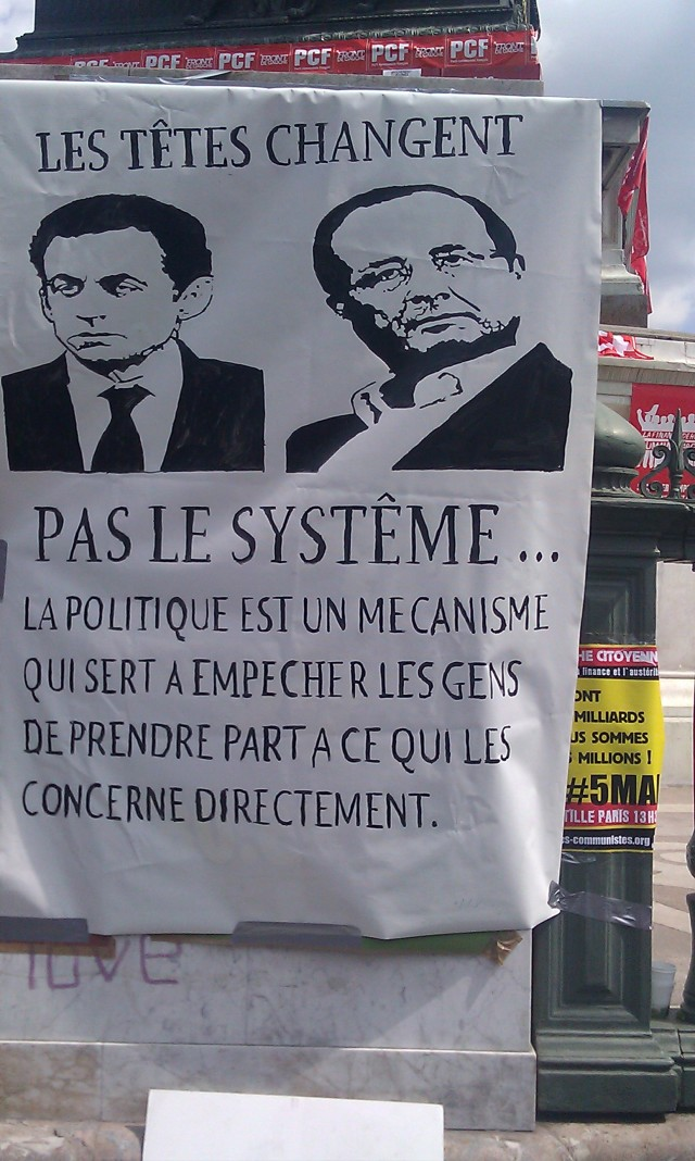 Les têtes changent, pas le système. La politique est un mécanisme qui sert à empêcher les gens de prendre part à ce qui les concernent directement. [Faces change, not the system. Politics are a mechanism used to prevent people from taking part in what concern them directly.]