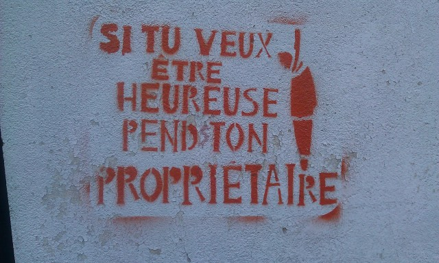 Art de rue à Bagnolet : Si tu veux être heureuse, pends ton propriétaire [Street art in Bagnolet: If you want to be happy, hang your property owner]