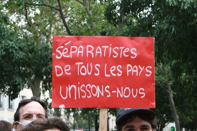 Séparatistes de tous les pays unissons-nous [Separatists of all countries let's unite]